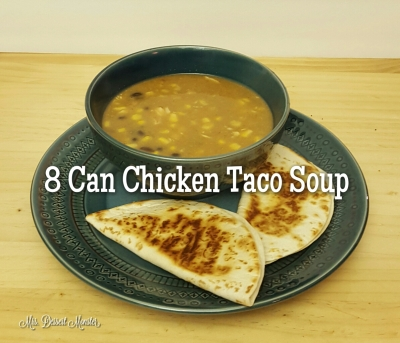 8 Can Chicken Taco Soup - Mrs. Dessert Monster