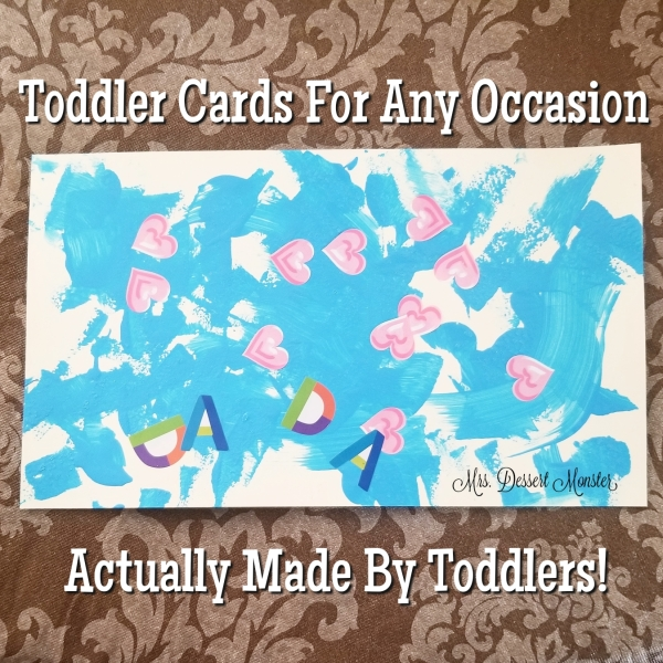 Toddler Cards for Any Occasion Made By Toddlers - Mrs. Dessert Monster